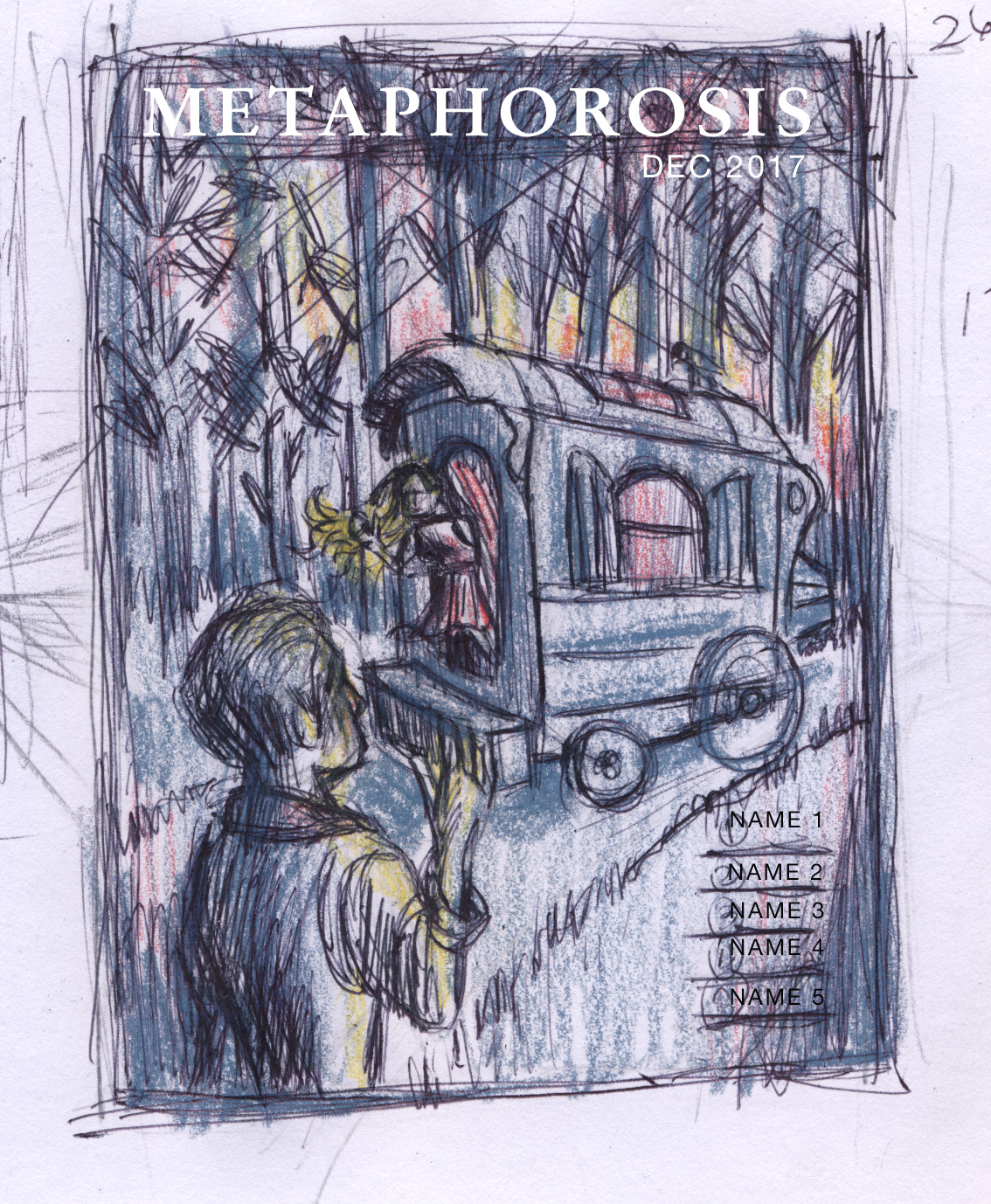 """The first scribbly sketch to the editor of """"Metaphorosis"""" magazine."""