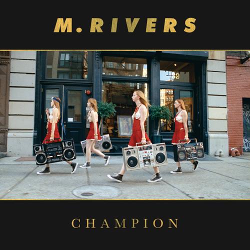 MRIVERS_Champion_AlbumCover.jpg