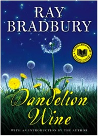 "Dandelion Wine, by Ray Bradbury - There is no other book like Dandelion Wine. Like a favorite vacation spot, I like to go there at least once a year. It is a nice break and a reminder that while today titles may be ruled by the likes of ""Unf*ck Yourself"", there are masterpieces that are just as good today, as when they first came out."