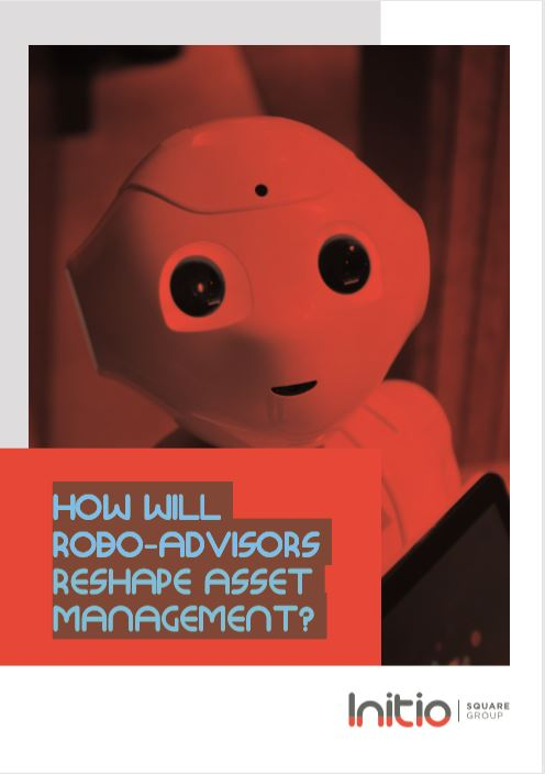 How will Robo-Advisors reshape Asset Management ?