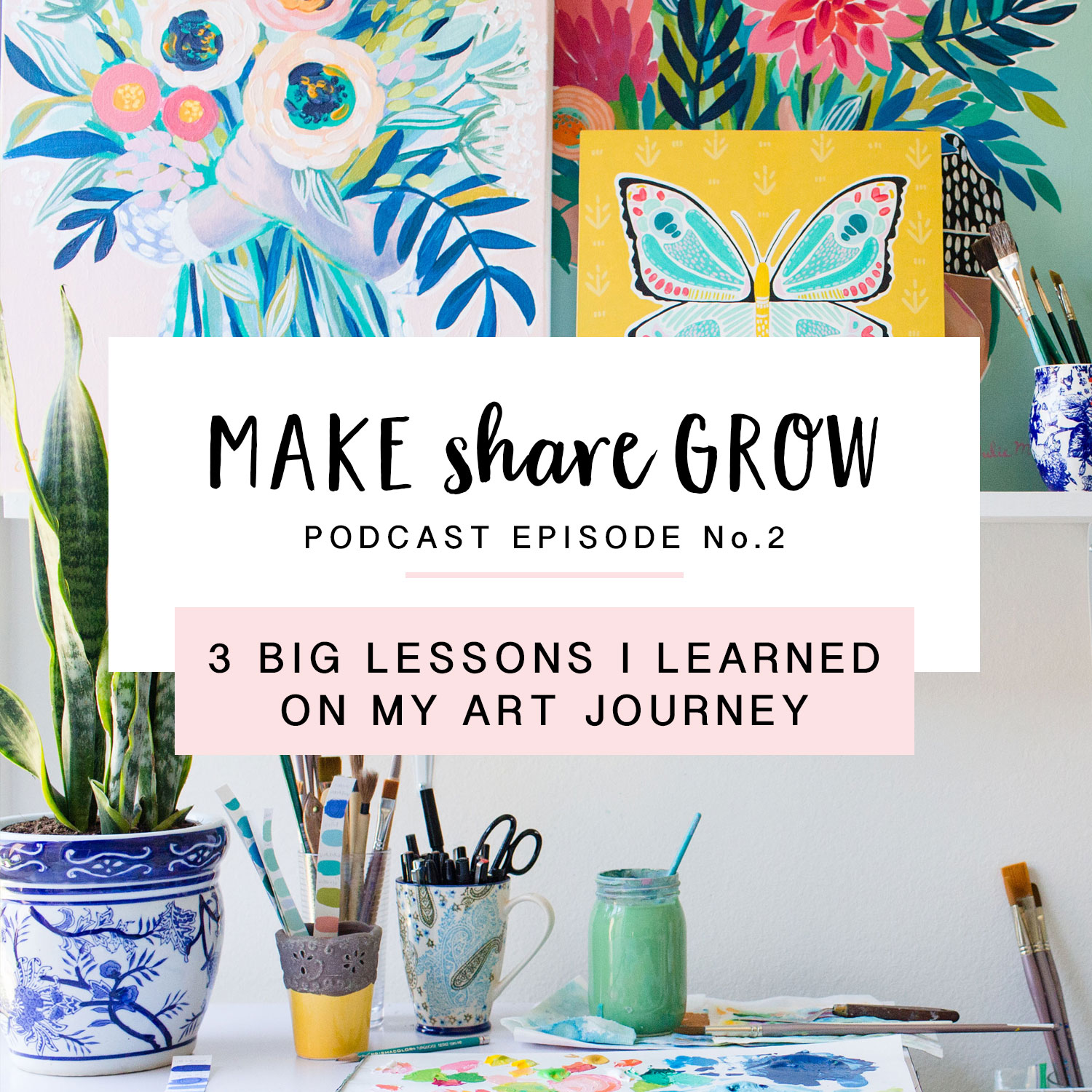 Make-Share-Grow-Podcast-Episode-2-art.jpg