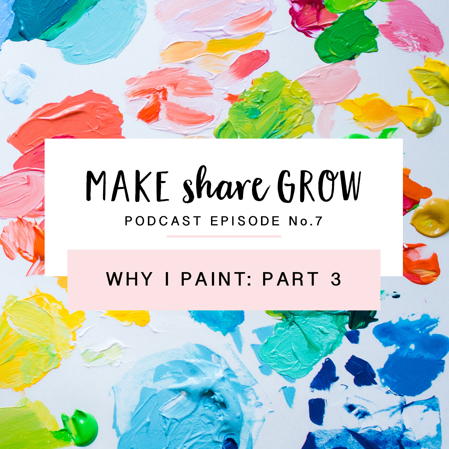 Make-Share-Grow-Podcast-Episode-7-art.jpg