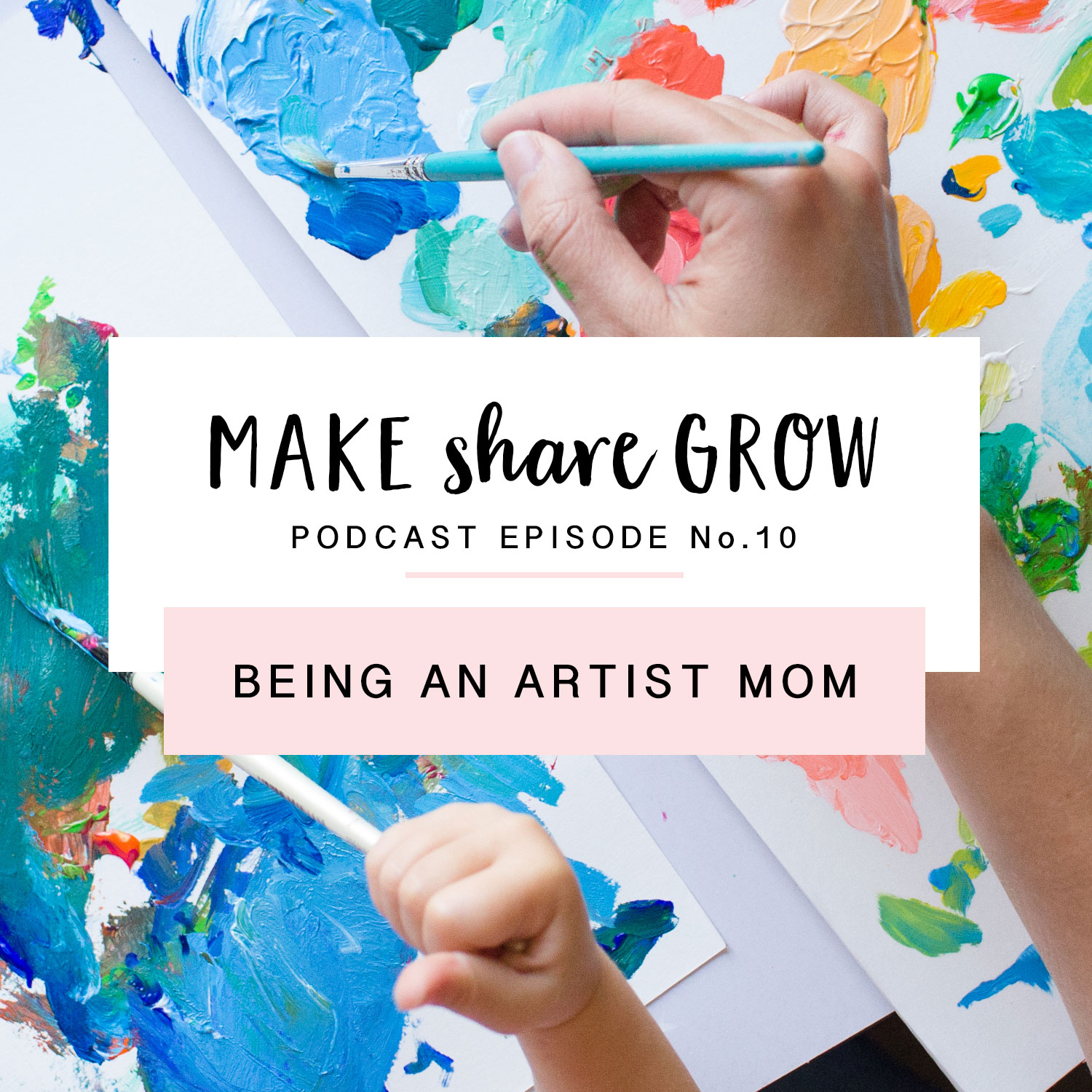 Make-Share-Grow-Podcast-Episode-10-art.jpg