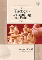 Tactics in Defending the Faith