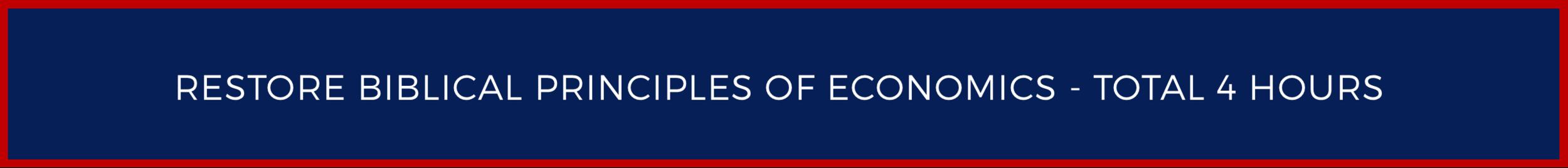 Restore Biblical Principles of Economics