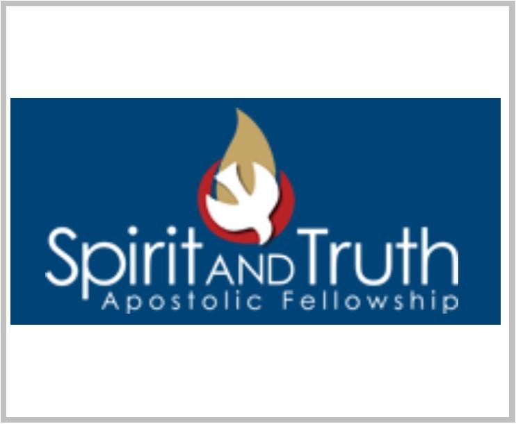 Spirit and Truth Apostolic Fellowship