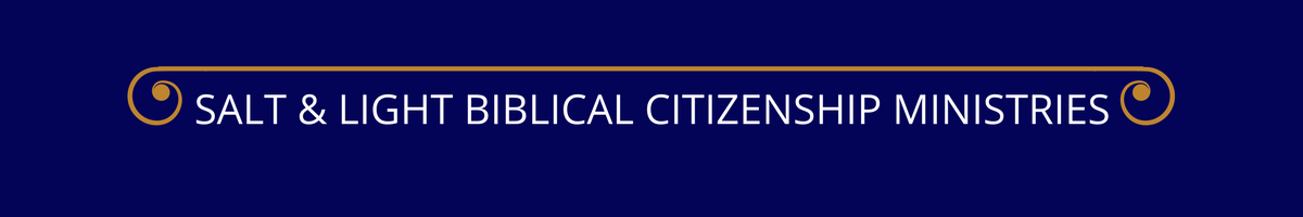 SALT & LIGHT BIBLICAL CITIZENSHIP MINISTRIES.png
