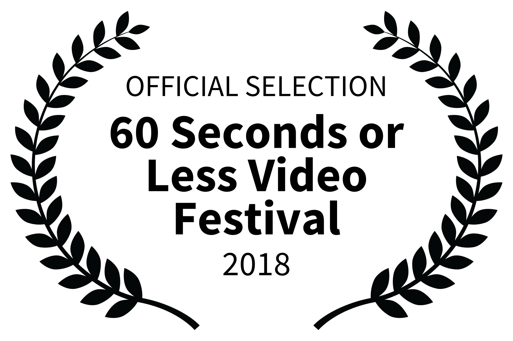 OFFICIAL SELECTION - 60 Seconds or Less Video Festival - 2018.png