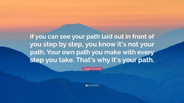 This is one of my favorite quotes on the subject of walking your own path in life.
