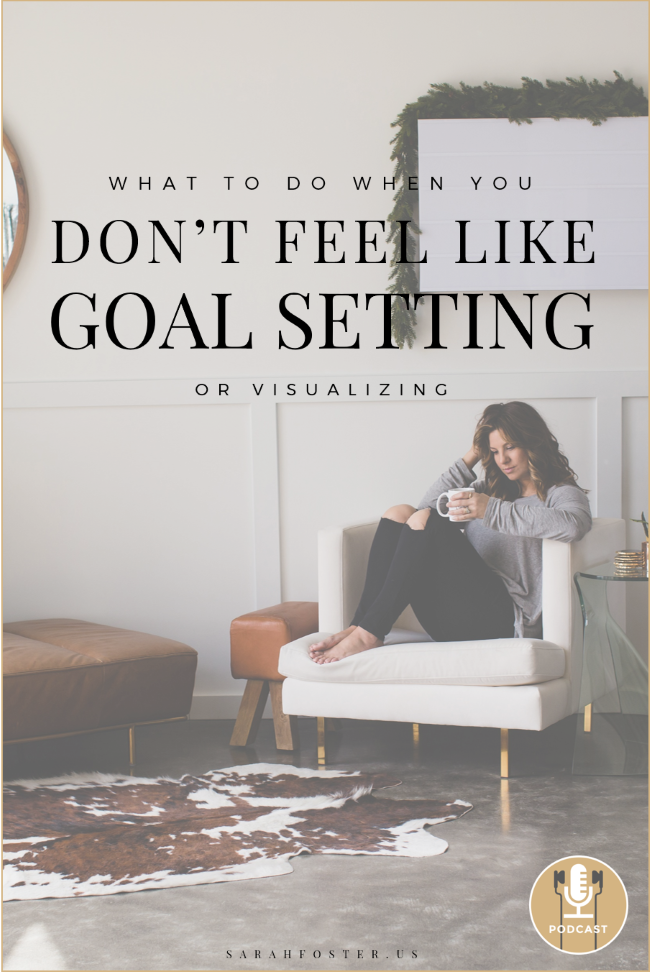 What to do when you don't feel like goal setting Sarah Foster pinterest650.png