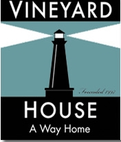 We support the Vineyard House. Vineyard House provides housing for Island men and women in need of a safe structured living environment while they are in the early stages of recovery from alcohol and drug addiction.