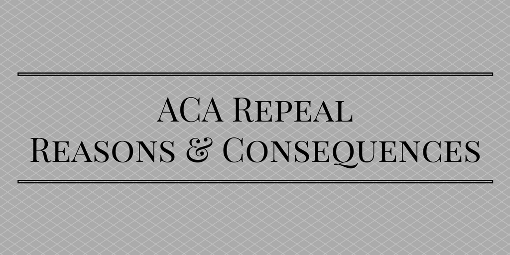 Light grey crosshatched background with black capital letters reading: ACA Repeal: Reasons & Consequences