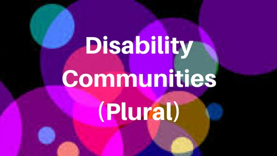 Title in white bold letters: Disability Communities (Plural) on background of overlapping colored circles