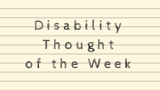 Disability Thought of the Week on a yellow lined notepad background