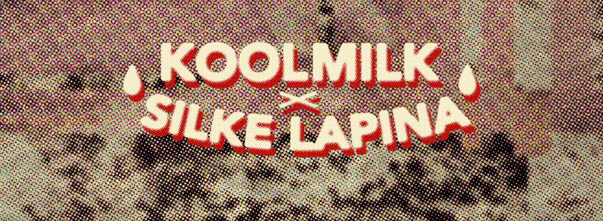 Koolmilk x Silke Lapina