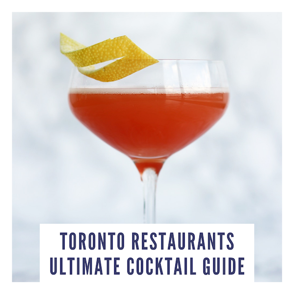 TORONTO RESTAURANTS ULTIMATE COCKTAIL GUIDE.png