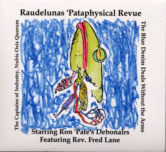 CD Reissue of  Raudelunas 'Pataphysical Revue , Recorded 1975, Click image for more information on these recordings..