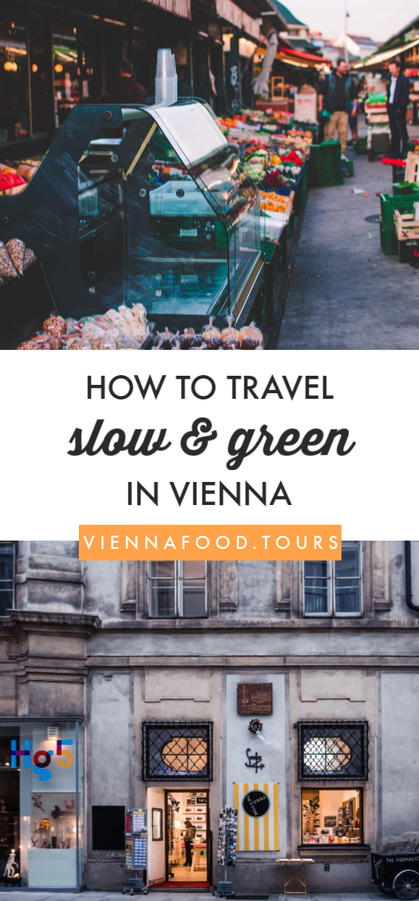 Slow Green Vienna 2.pngHow To Travel Slow & Green in Vienna