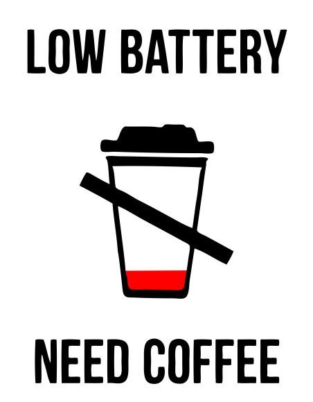 Low+Battery+Need+Coffee.jpg