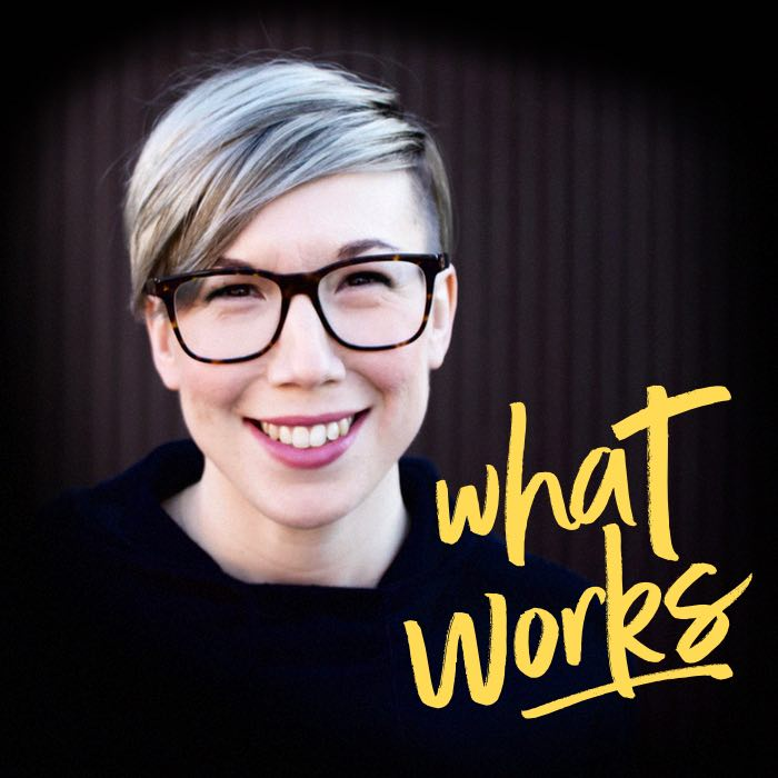 6. What Works - Small Business Podcast