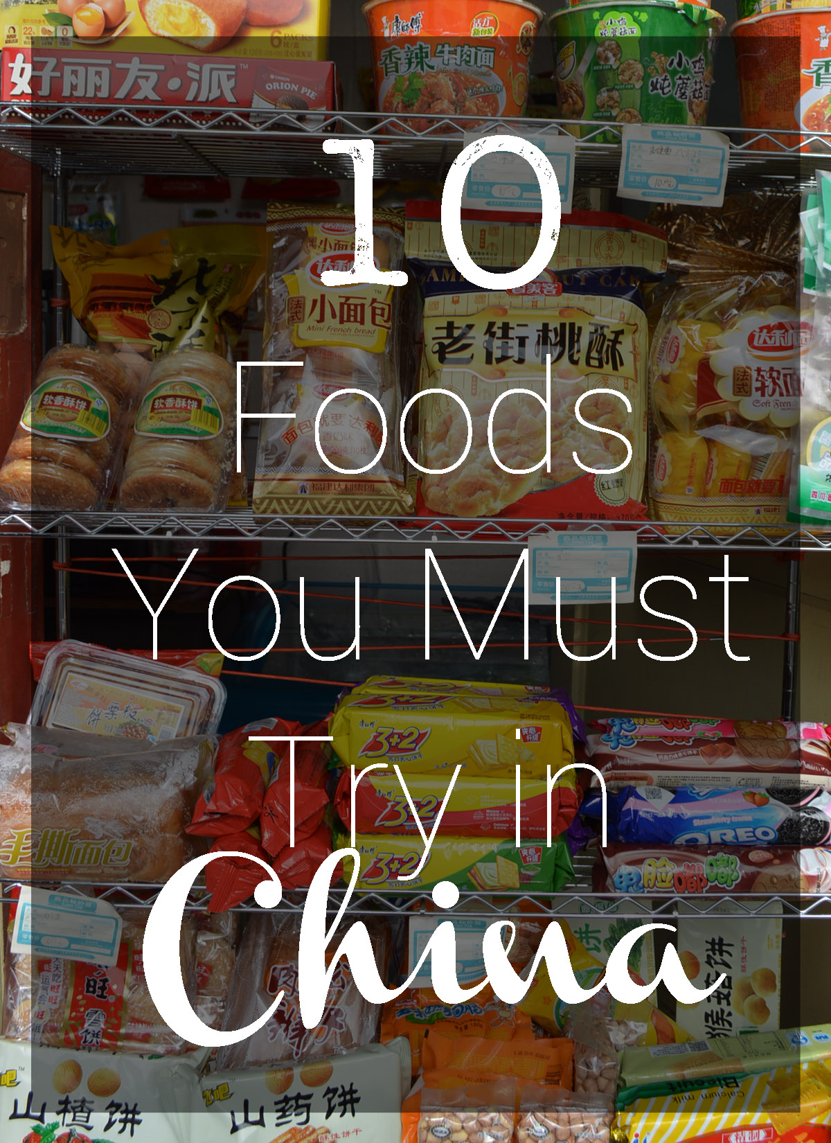 10 Foods You Must Try in China