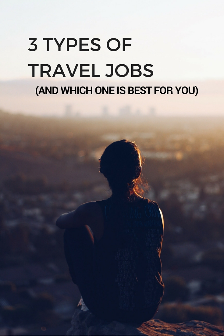 3 Types of Travel Jobs (And Which One is Best For You!)