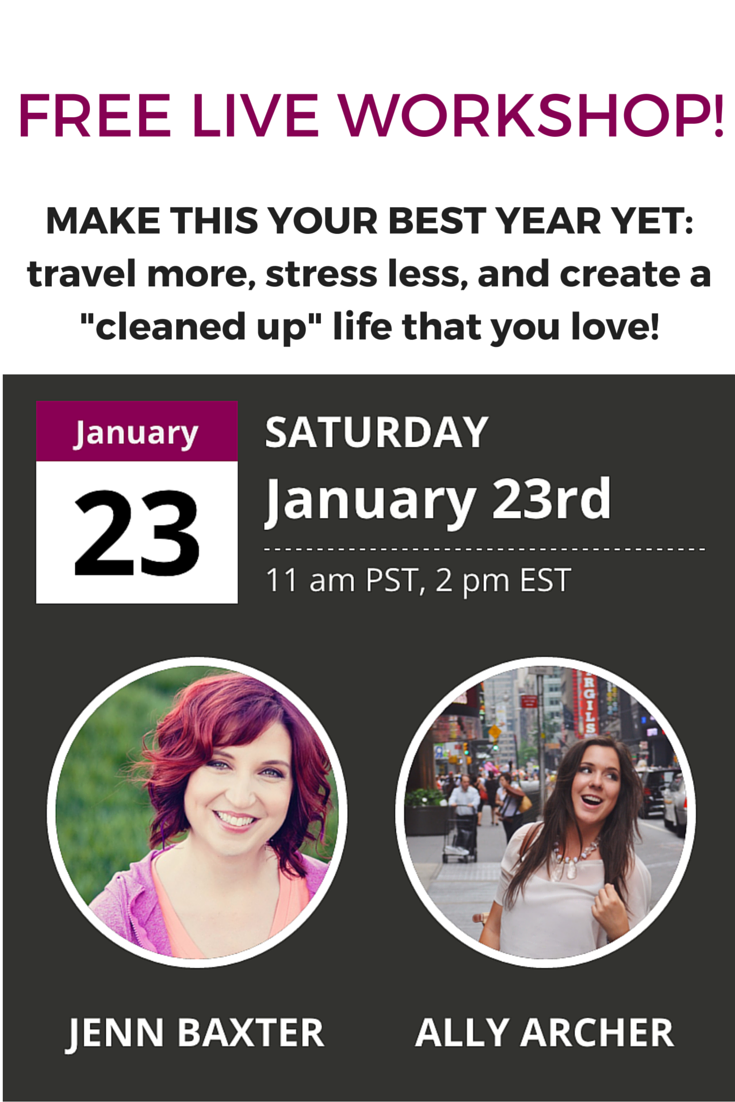 "Make this year your BEST yet: Travel more, stress less, and create a ""cleaned up"" life that you love. Click through to learn more about this FREE live workshop!"