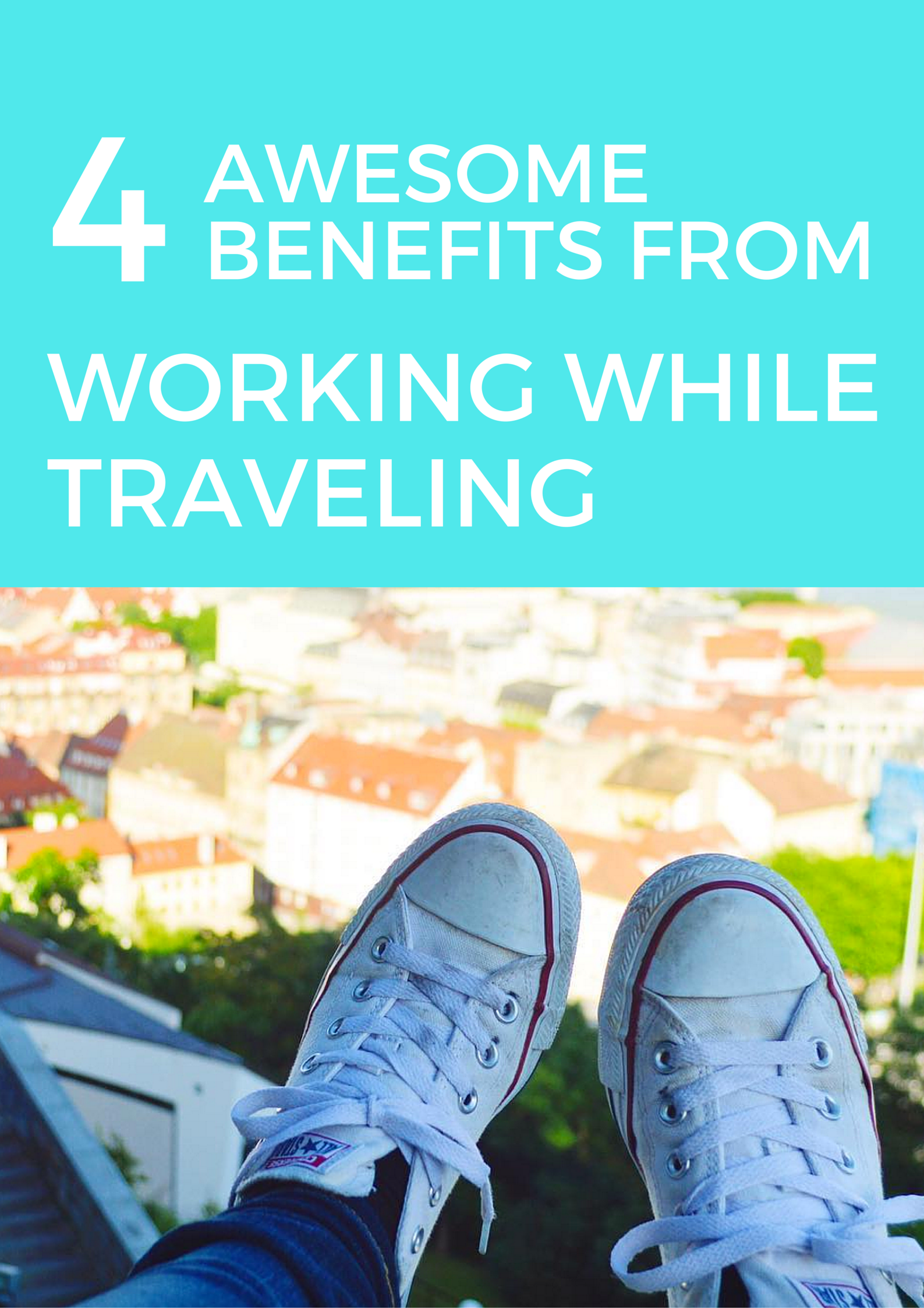 4 awesome benefits from working while traveling