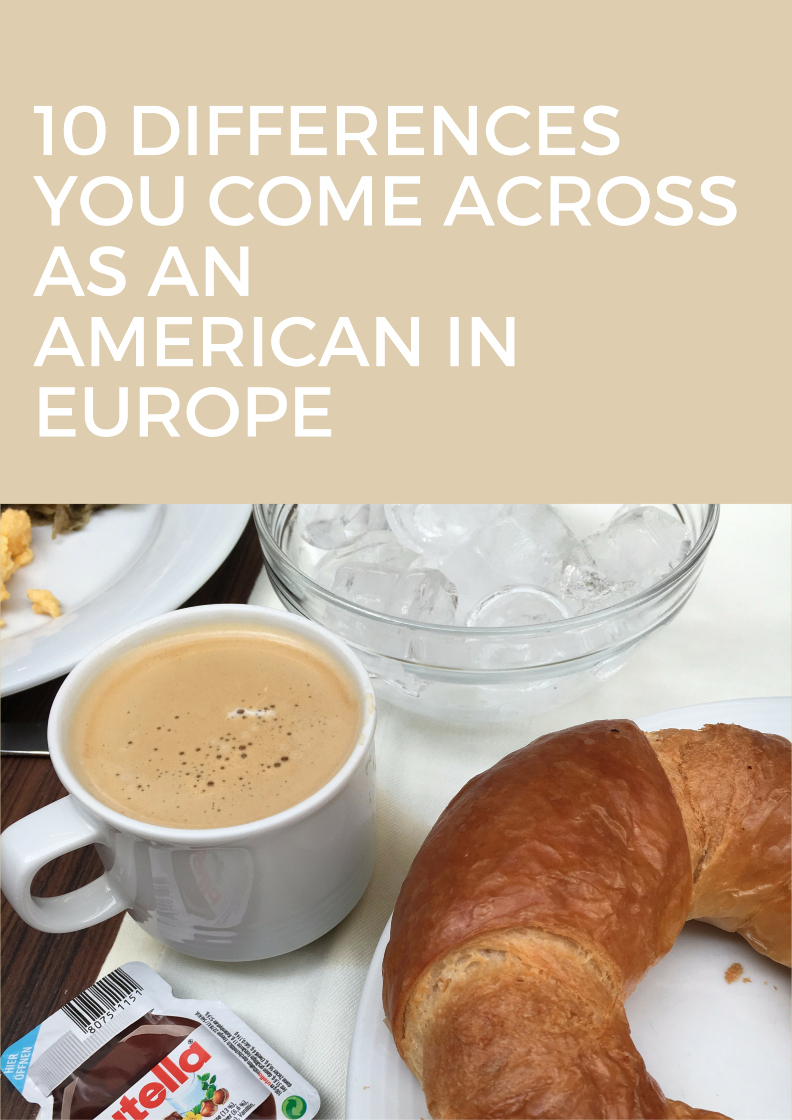 10 cultural differences you'll come across as an American visiting Europe