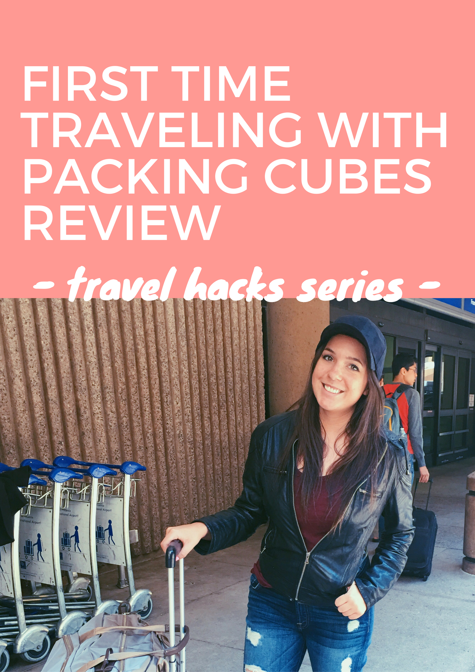 First time traveling with packing cubes review - travel hacks series