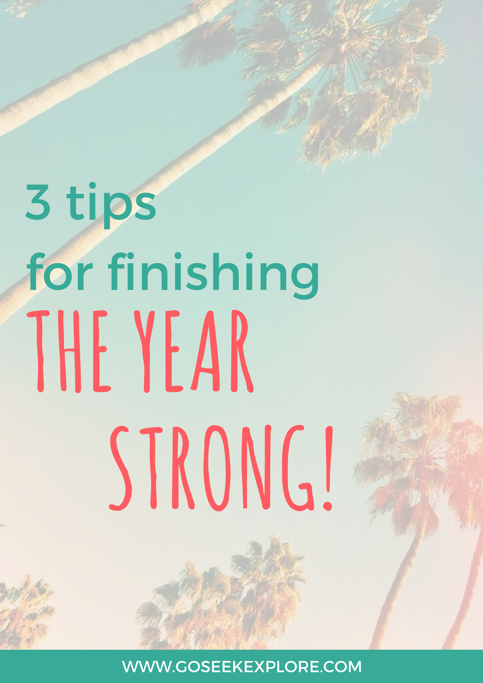 3 Tips for finishing the year strong! Quick, actionable ways to accomplish your new years goals!