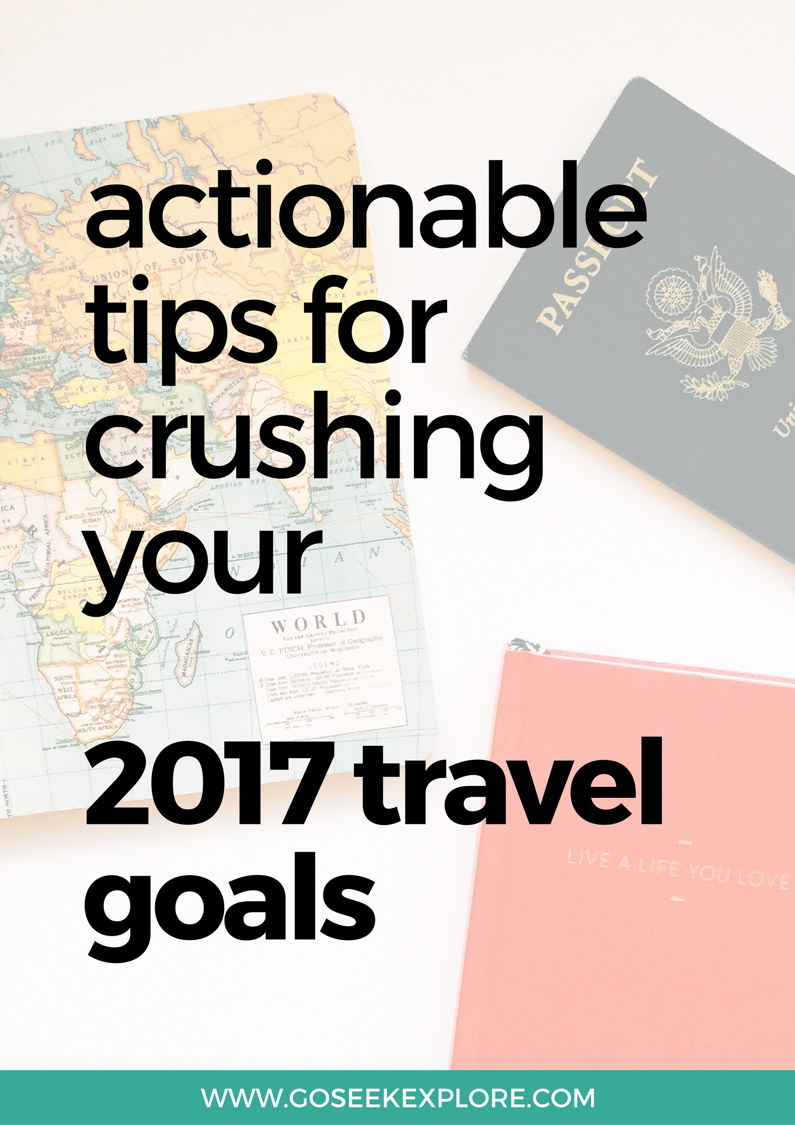 How to crush your 2017 goals, starting NOW! Actionable tips for traveling, working abroad, or being a digital nomad in 2017