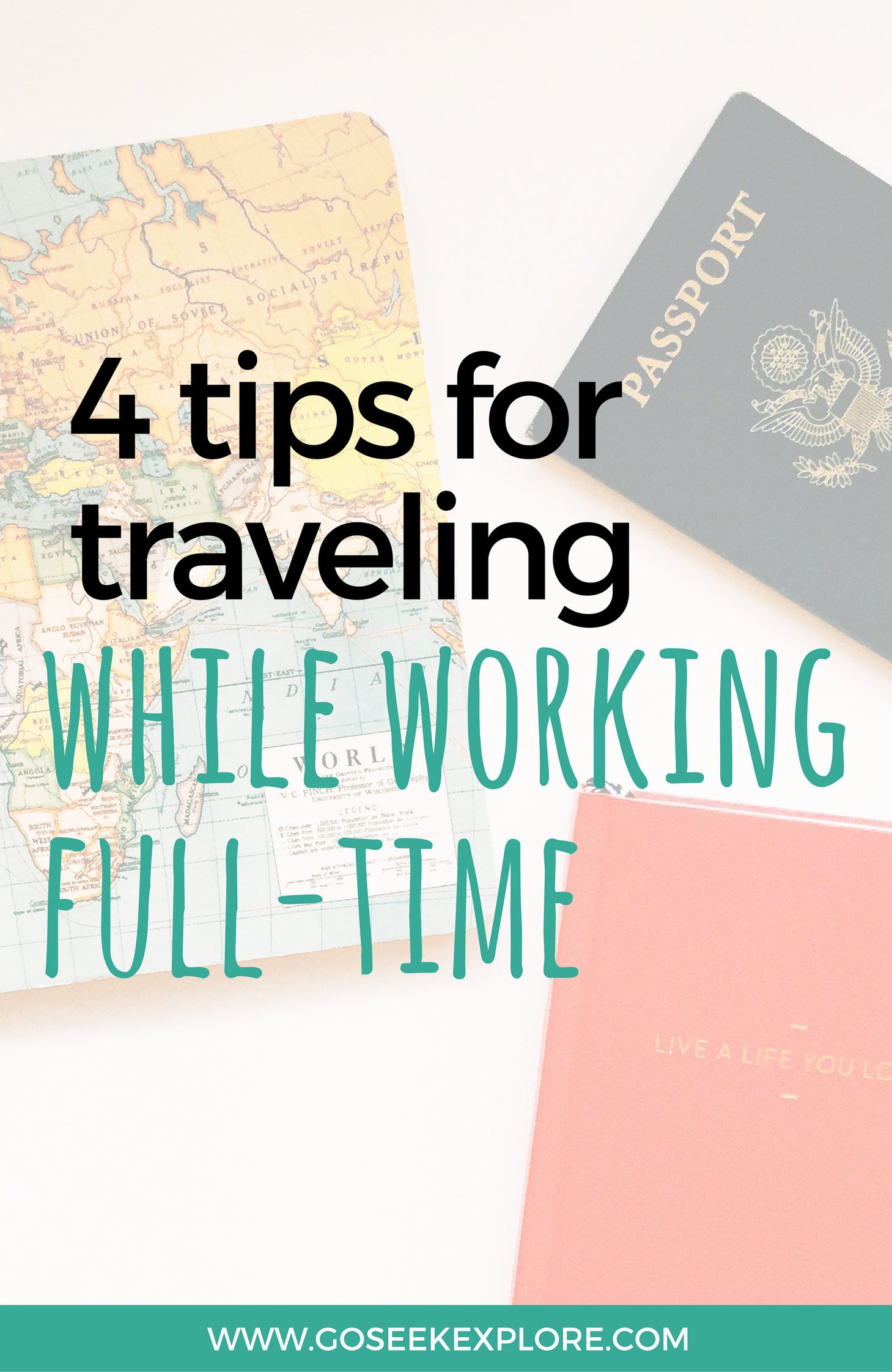 4 Tips For Traveling While Working Full-Time