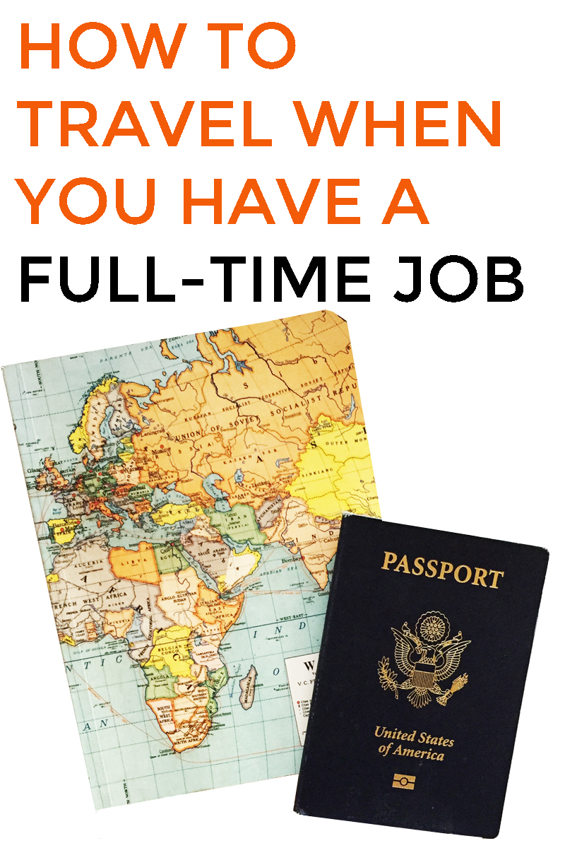 How+to+travel+when+you+have+a+full-time+job.jpeg