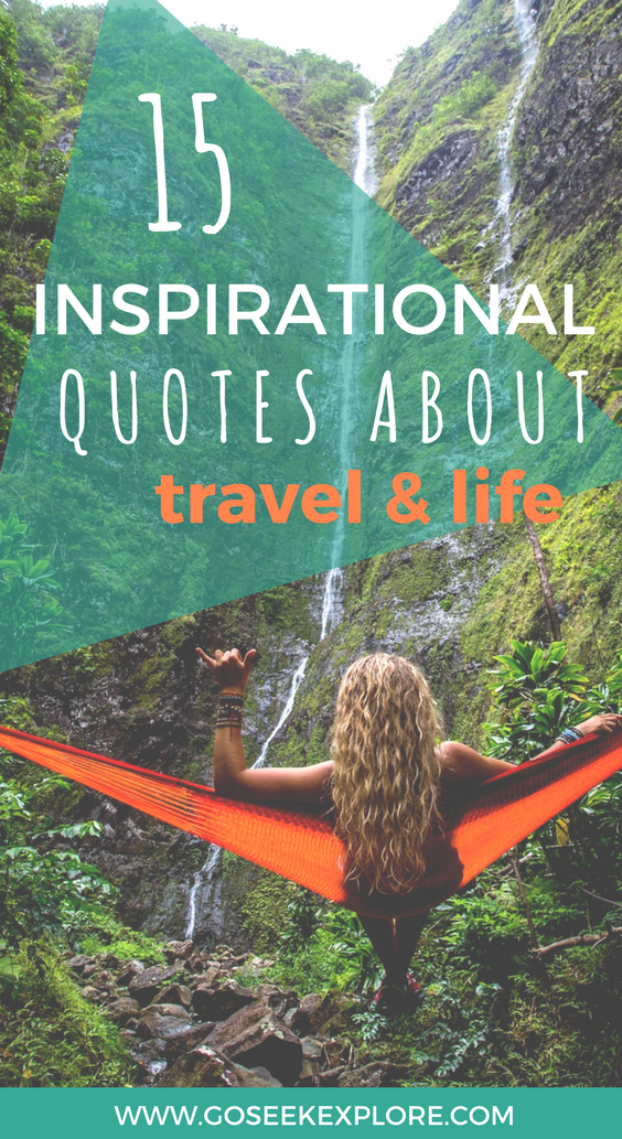 The best inspirational Quotes About Travel and Life! Get motivated to travel, side hustle, digital nomad, or simply book that flight.   15-inspirational-quotes-about-travel-and-life