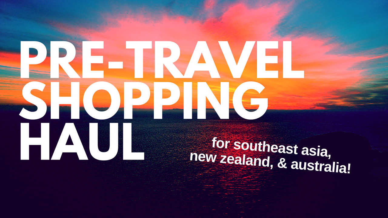 Travel essentials shopping haul for southeast asia, new zealand, and australia! Picks recommended from other travelers & my own for this pre-travel shopping haul.