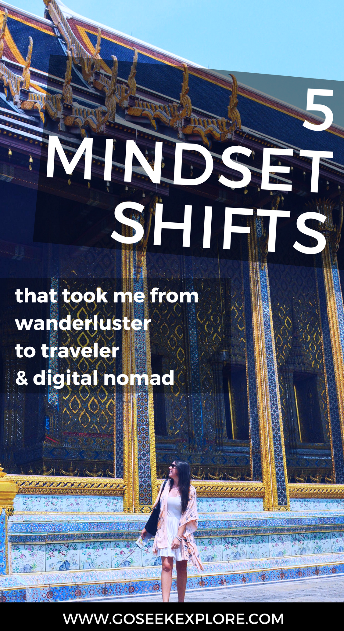 5 Important mindset shifts that took me from dreaming of travel, to working abroad in 22+ countries as a traveler and digital nomad. These are as essential as finding travel tips for cheap flights - because if you can't shift your mindset, you're not going to go anywhere! - Ally Archer - goseekexplore.com