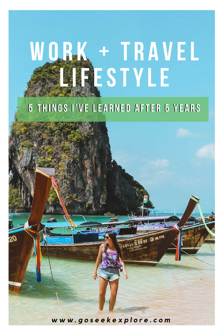 5 Things I've Learned from 5 Years of Living a Work + Travel Lifestyle // www.goseekexplore.com