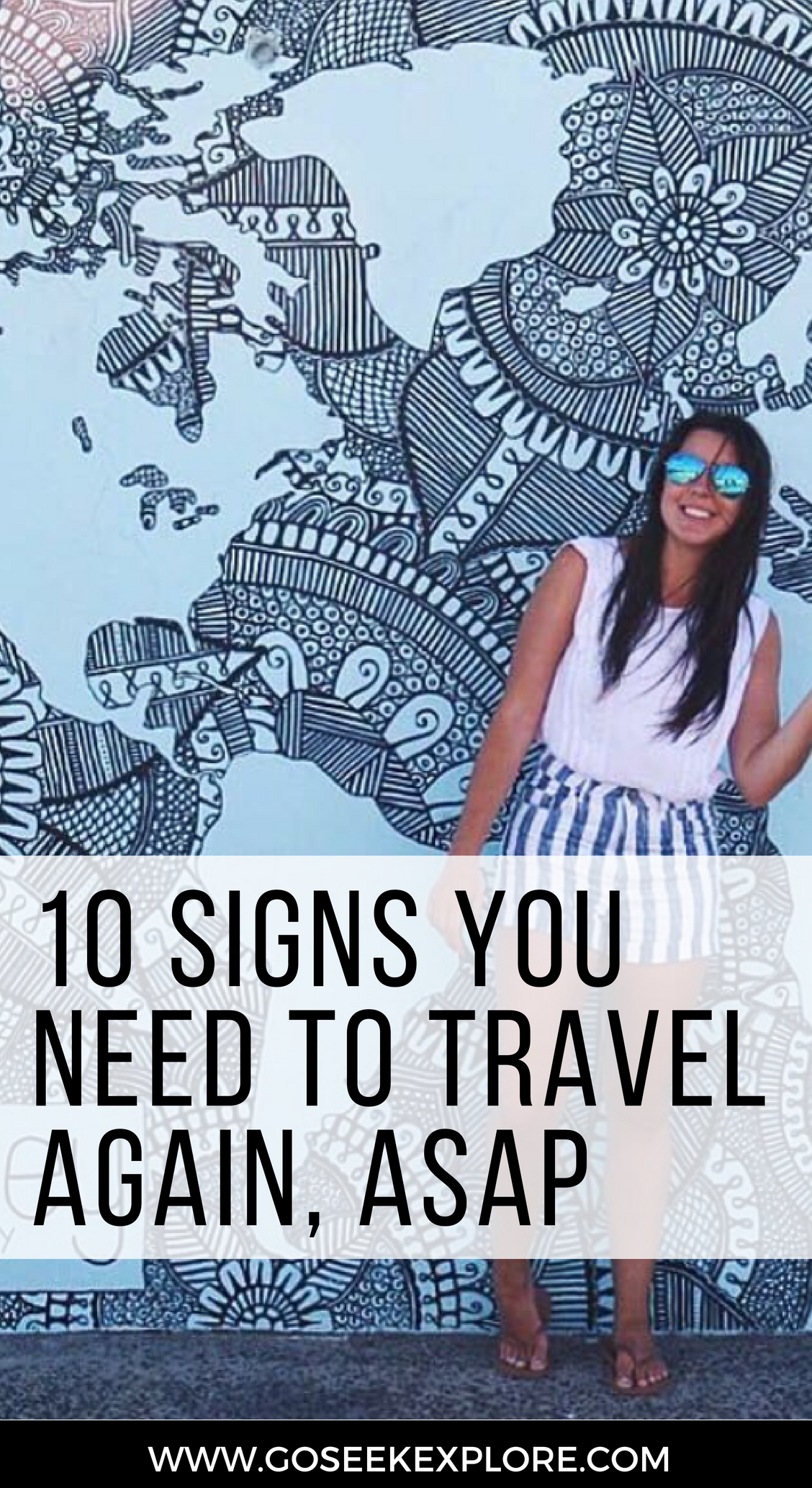 10 Signs You Need to Travel Again...ASAP! Yeah, all of you with wanderlust, here's your permission to book that next trip. // goseekexplore.com // 10-signs-need-to-travel-again-asap