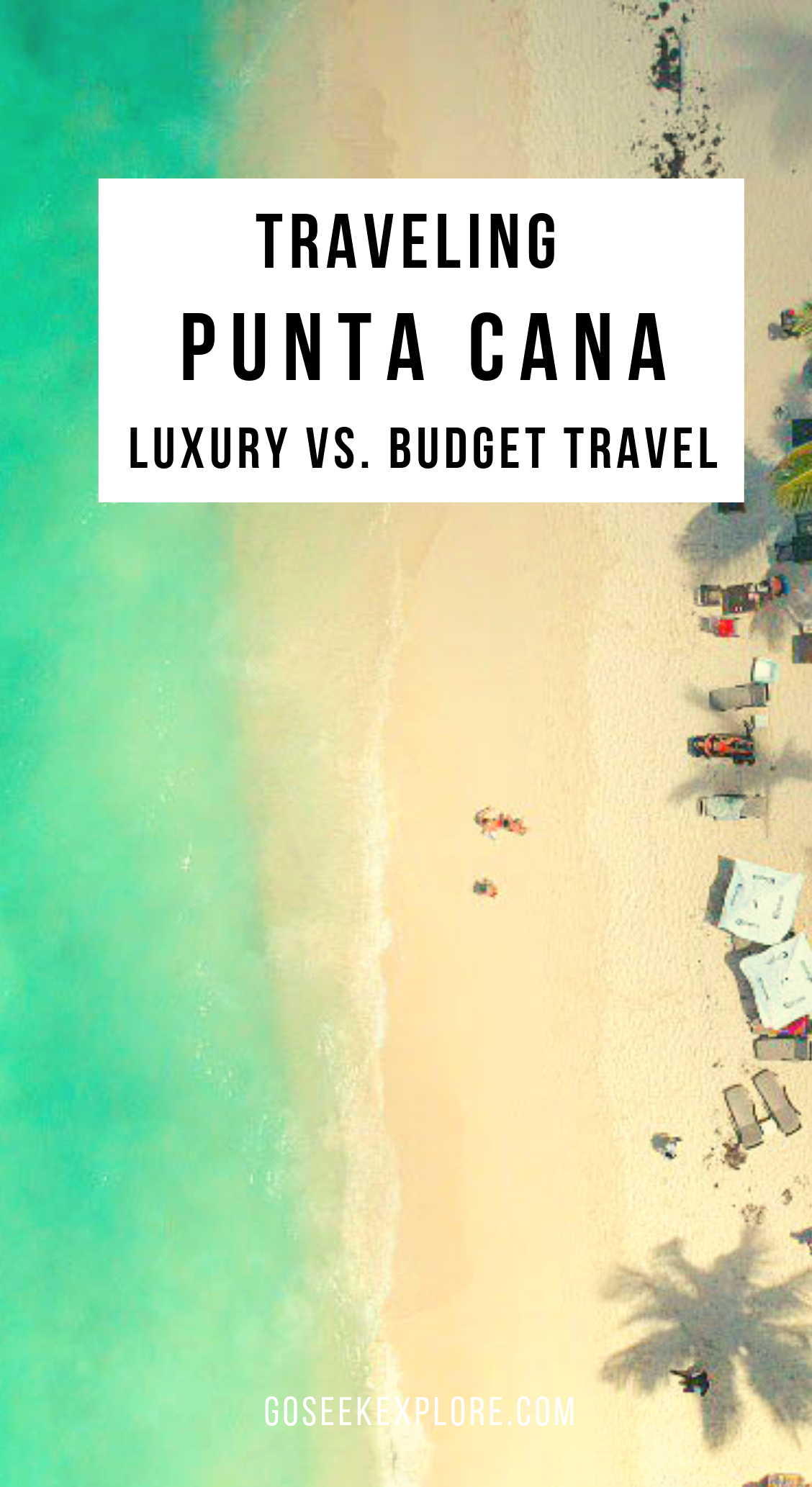 Punta Cana: Comparing Luxury Travel With Budget Travel - goseekexplore.com #puntacana #dominicanrepublic #caribbeantravel
