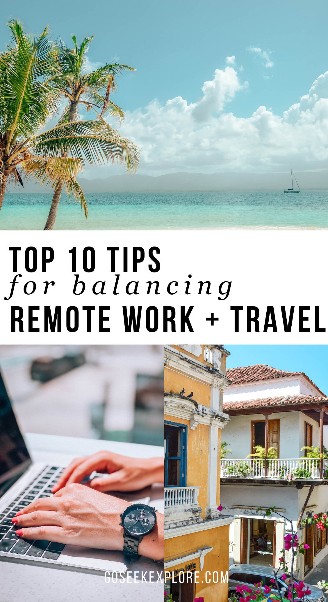 Top 10 tips for balancing remote work and travel! Best tips and ideas to make working online easier for anyone living a digital nomad lifestyle. goseekexplore.com #digitalnomad #laptoplifestyle #workabroad #remotework #traveltips