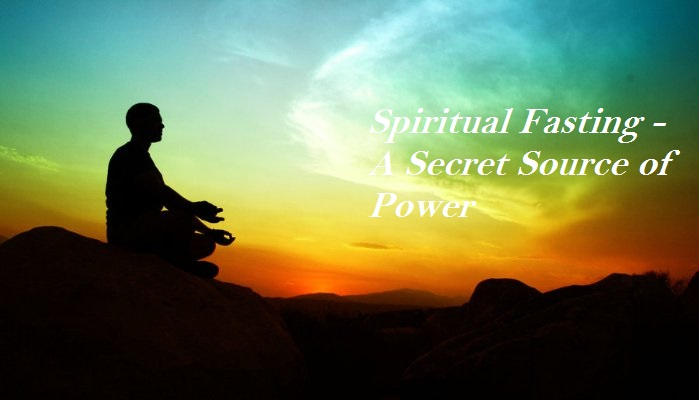 Spiritual-Fasting-A-Secret-Source-of-Power.jpg