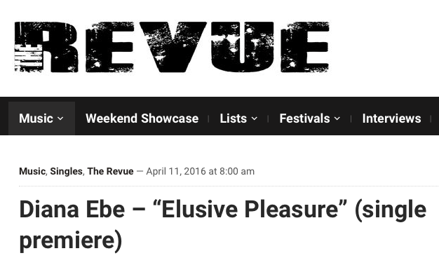 The Revue is writing about Elusive Pleasure, Diana Ebe's single