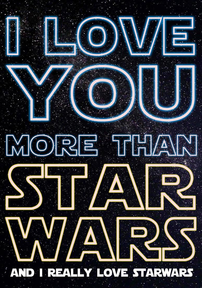 love_you_more_thann_starwars.jpg