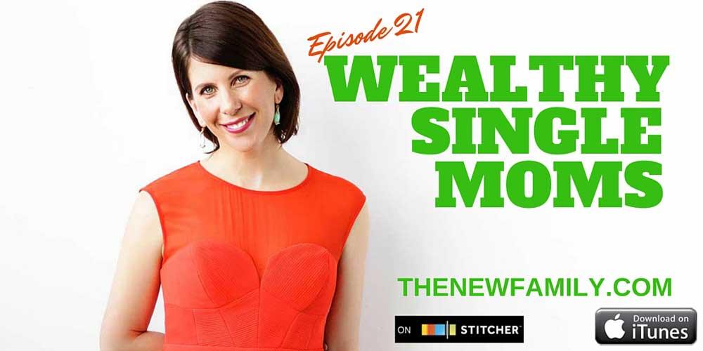 podcast-episode-21-wealthy-single-moms_1000.jpg
