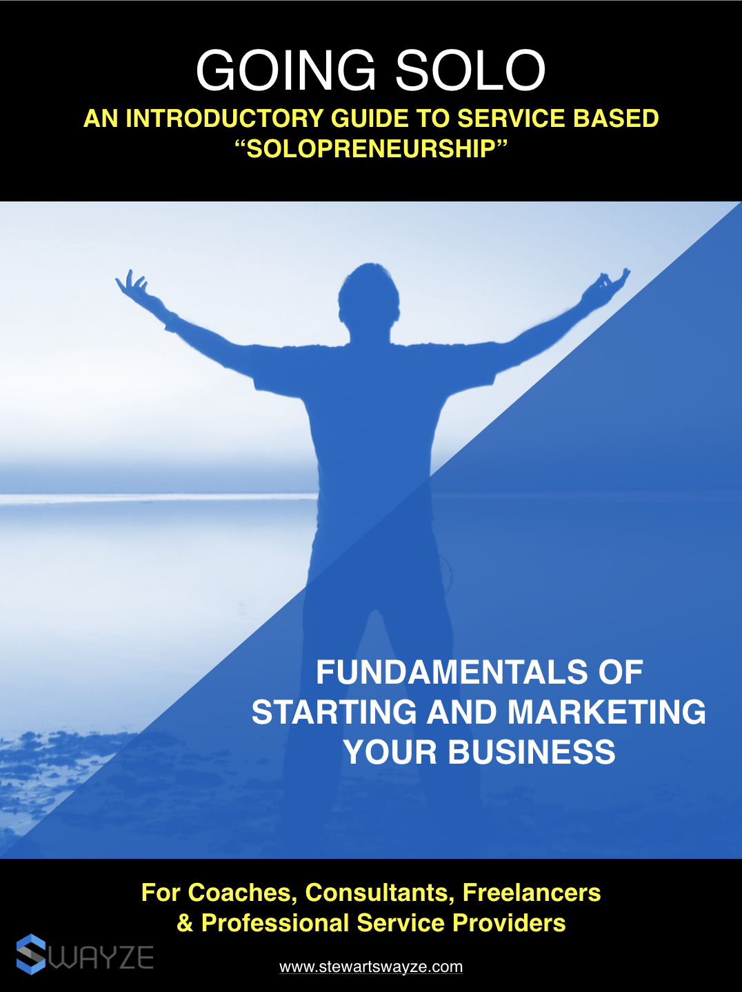 Going Solo Guide to Starting and Marketing Your Business