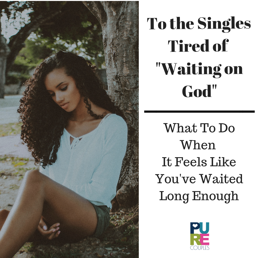 To the Singles Tired of Waiting on God.png