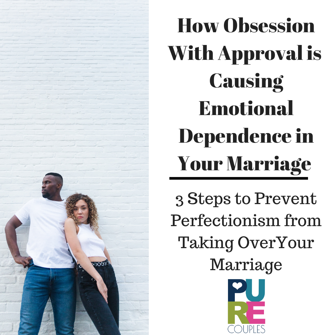 How Obsession with Approval is Causing Emotional Dependence in Your Marriage.png