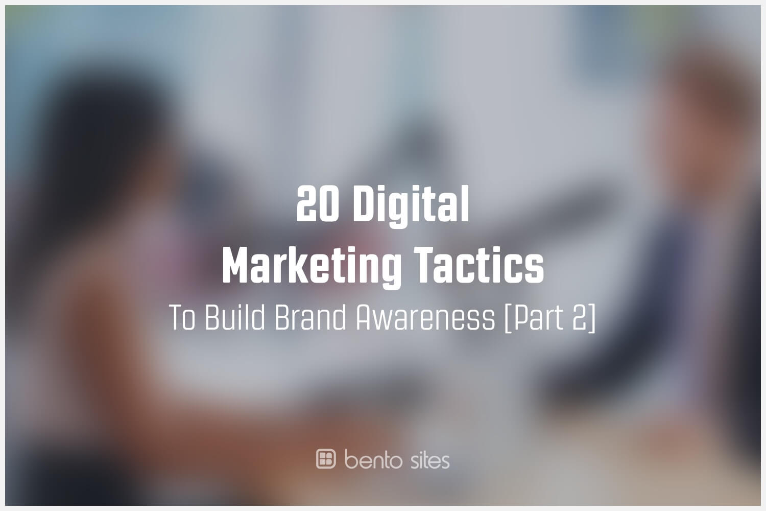 digital-marketing-tactics-brand-awarness