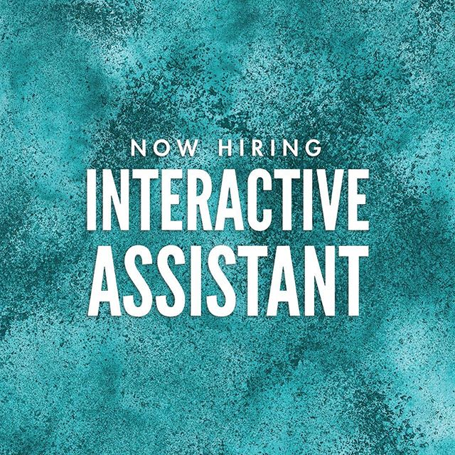 Now hiring, Interactive Assistant! Click the link in our bio for more information ✨